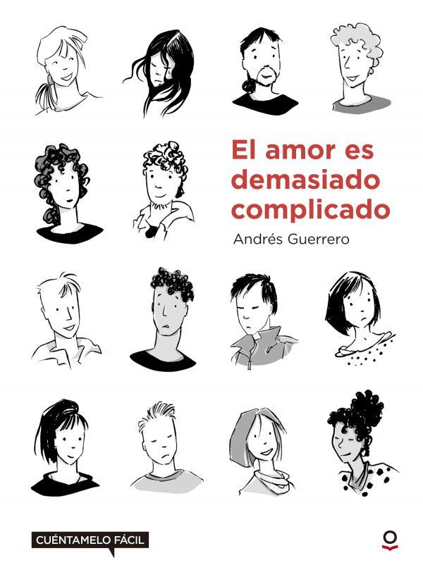 """Presentación del libro """"El amor es demasiado complicado"""" de Andrés Guerrero."""